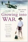 Growing Into War - Michael Gill