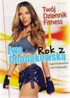 Rok z Ewą Chodakowską. Twój dziennik fitness - Ewa Chodakowska, Lefteris Kavouiks