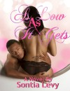 As Low As It Gets - Sontia Levy, Dominique Woods