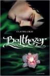 Balthazar - Claudia Gray, Luca Fusari
