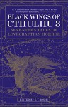 Black Wings of Cthulhu (Volume Three) - S. T. Joshi