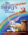 The Christmas Bunny's Wild Adventure - Alma Hammond, Zuzana Svobodova