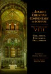 New Testament VIII, Galatians, Ephesians, Philippians (Ancient Christian Commentary on Scripture) - Mark J. Edwards