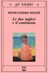 Le due inglesi e il continente - Henri-Pierre Roché, Ena Marchi