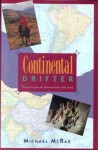 Continental Drifter: Dispatches from the Uttermost Parts of the Earth - Michael Mcrae