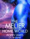 The Melier: Home World (Women of Dor Nye Book 2) - Poppy Rhys