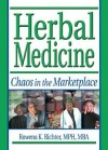 Herbal Medicine: Chaos in the Marketplace - Rowena K. Richter, Varro E. Tyler