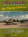 Airacobra Advantage: The Flying Cannon, The Complete Story of Bell Aircraft Corporation's P-39 Pursuit Fighter Plane - Rick Mitchell