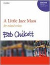 A Little Jazz Mass SATB: Vocal score - Bob Chilcott