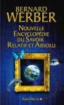 Nouvelle encyclopédie du savoir relatif et absolu (Essais - Documents) (French Edition) - Bernard Werber