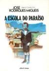A Escola do Paraíso - José Rodrigues Miguéis