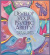 Develop Your Psychic Ability: Unlock Your Intuition And Psychic Potential - Hazel Whitaker, Joanna Davies