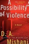 A Possibility of Violence: A Novel (Avraham Avraham Series) by D. A. Mishani (2014-07-01) - D. A. Mishani