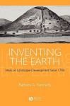 Inventing the Earth: Ideas on Landscape Development Since 1740 - Barbara M. Kennedy