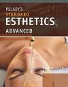 Milady's Standard Esthetics: Advanced: Step-By-Step Procedures - Milady