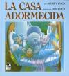 La casa adormecida - Audrey Wood, Don Wood, Alma Flor Ada, F. Isabel Campoy