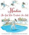 Nadia: The Girl Who Couldn't Sit Still - Karlin Gray, Christine Davenier
