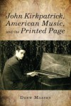 John Kirkpatrick, American Music, and the Printed Page - Drew Massey