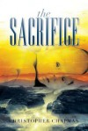 The Sacrifice - Christopher Chapman