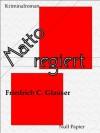 Matto regiert - Ein Wachtmeister Studer Kriminalroman (German Edition) - Friedrich Glauser