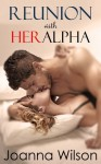 Reunion with her Alpha - Joanna Wilson