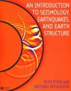 An Introduction to Seismology, Earthquakes and Earth Structure - Seth Stein, Michael Wysession