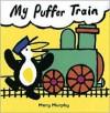 My Puffer Train - Mary Murphy