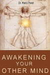Awakening Your Other Mind - Marco Paret, Theron Q. Dumont, William W. Atkinson