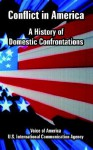Conflict in America: A History of Domestic Confrontations - Of America Voice of America, U.S. International Communication Agency, Of America Voice of America