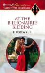 At the Billionaire's Bidding - Trish Wylie