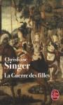 La Guerre des filles - Christiane Singer