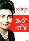 Jovanka Broz: moj život, moja istina - Žarko Jokanović