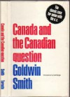 Canada and the Canadian Question - Goldwin Smith