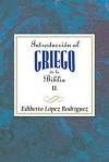 Introduccion Al Griego de La Biblia Vol 2 Aeth: Introduction to Biblical Greek Vol 2 Spanish Aeth - Assoc for Hispanic Theological Education