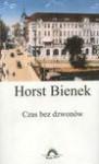 Czas bez dzwonów - Horst Bienek, Maria Podlasek-Ziegler