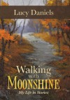 Walking with Moonshine: My Life in Stories - Lucy Daniels