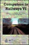 Computers in Railways VI (Advances in Transport Vol 2) - R.J. Hill, G. Sciutto