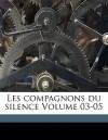 Les Compagnons Du Silence Volume 03-05 - Paul Féval