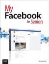 My Facebook for Seniors - Michael Miller