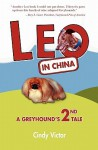 Leo in China: A Greyhound's 2nd Tale - Cindy Victor