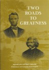 Two Roads to Greatness - Marjorie B. Smiley, John J. Marcatante, Frank Brown