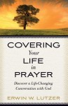Covering Your Life in Prayer - Erwin W. Lutzer
