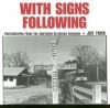 With Signs Following: Photographs from the Southern Religious Roadside - Joe York
