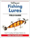 Warman's Fishing Lures Field Guide: Values and Identification - Carl F. Luckey, Clyde A. Harbin Sr.