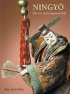 Ningyo: The Art of the Japanese Doll - Alan Scott Pate, Lynton Gardiner