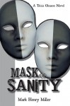 Mask of Sanity : A Tricia Gleason Novel - Mark Henry Miller