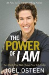 The Power Of I Am: Two Words That Will Change Your Life Today - Joel Osteen