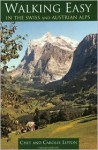 Walking Easy in the Swiss & Austrian Alps, 3rd - Chet Lipton, Carolee Lipton