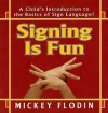 Signing Is Fun - Mickey Flodin