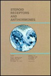 Steroid Receptors and Antihormones (Annals of the New York Academy of Sciences, 0077-8923, V. 761) - M. K. Agarwal, David Henderson